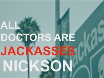 All Doctors are Jackasses