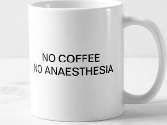 No Coffee No Anaesthesia