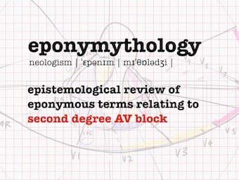 eponymythology second degree AV block 340