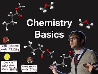 Chemistry Basics with Tyler DeWitt 340
