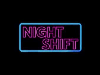 Night Shift 340