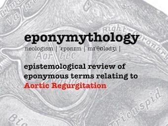 Eponymythology aortic regurgitation 340